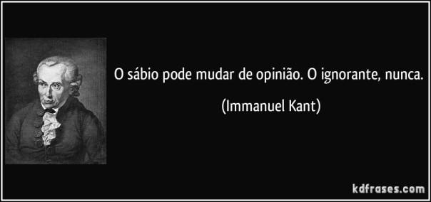 frase-o-sabio-pode-mudar-de-opiniao-o-ignorante-nunca-immanuel-kant-141366